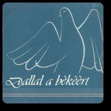 Dallal a békéért
